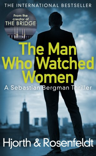 9781784752491: The Man Who Watched Women