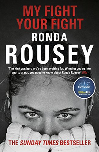 9781784753122: My Fight Your Fight: The Official Ronda Rousey autobiography