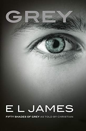 Grey: Fifty Shades of Grey as told: James, E L