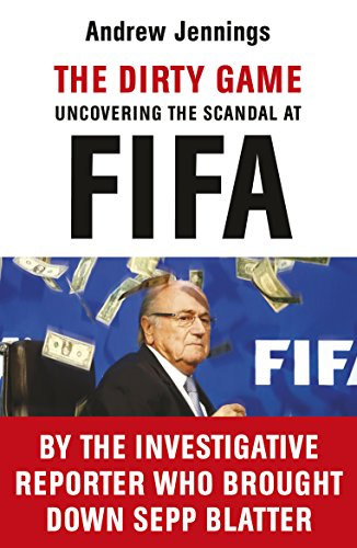9781784754112: The Dirty Game: Uncovering the Scandal at FIFA