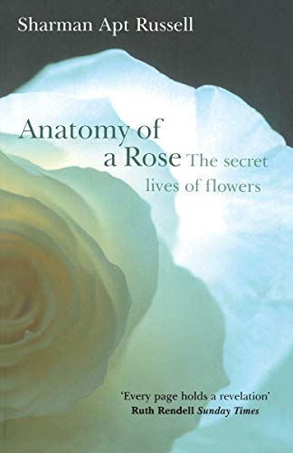 9781784755454: Anatomy Of A Rose: The Secret Life of Flowers