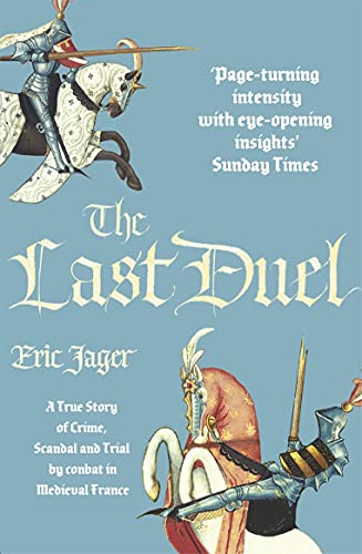 9781784757120: The Last Duel: A True Story of Trial by Combat in Medieval France