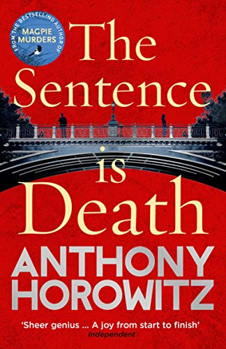 9781784757533: The Sentence is Death: A mind-bending murder mystery from the bestselling author of THE WORD IS MURDER (Detective Daniel Hawthorne 2)