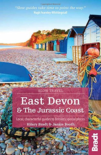9781784770051: East Devon & the Jurassic Coast: Local, Characterful Guides to Britain's special places (Bradt Slow Travel)