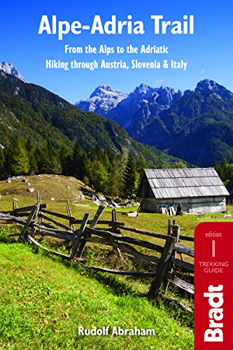 9781784770280: Alpe-Adria Trail: From the Alps to the Adriatic: Hiking through Austria, Slovenia & Italy (Bradt Travel Guides)