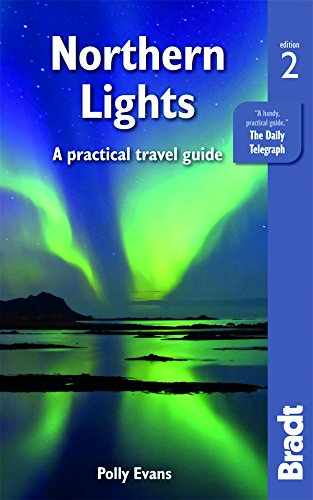 9781784770297: Northern Lights: A Practical Travel Guide (Bradt Travel Guide)