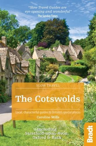 9781784770433: The Cotswolds (Slow Travel): Including Stratford-upon-Avon, Oxford & Bath (Bradt Travel Guides (Slow Travel series))