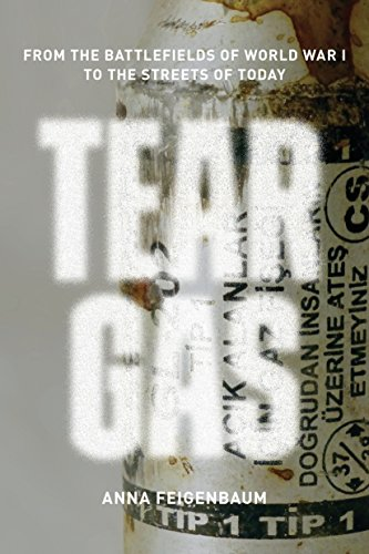9781784780265: Tear Gas: From the Battlefields of World War I to the Streets of Today