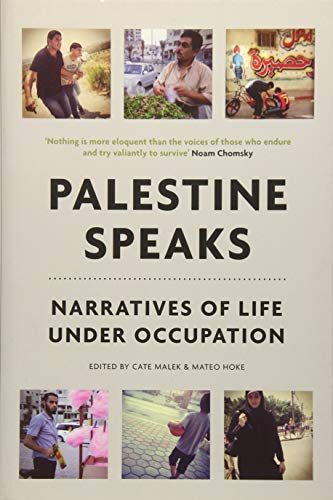 Palestine Speaks: Narratives of Life Under Occupation: Cate Malek