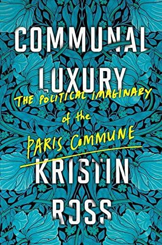9781784780548: Communal Luxury: The Political Imaginary of the Paris Commune