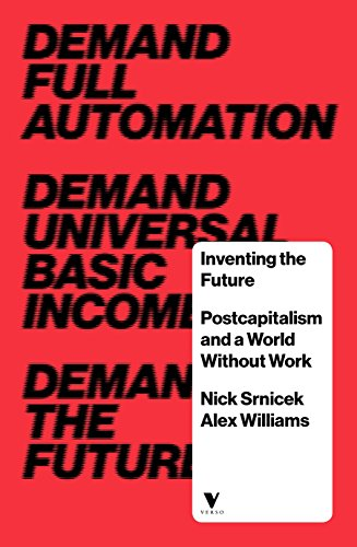 9781784780968: Inventing the Future: Postcapitalism and a World Without Work