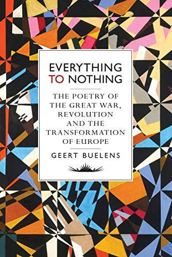 9781784781491: Everything to Nothing: The Poetry of the Great War, Revolution and the Transformation of Europe