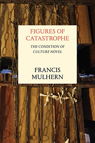 9781784781910: Figures of Catastrophe: The Condition of Culture Novel