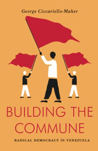 9781784782238: Building the Commune: Radical Democracy in Venezuela