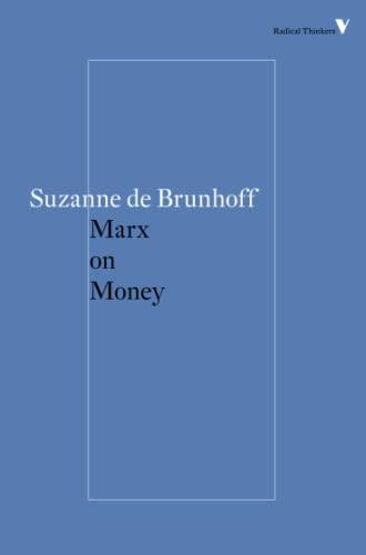 9781784782269: Marx on Money (Radical Thinkers)