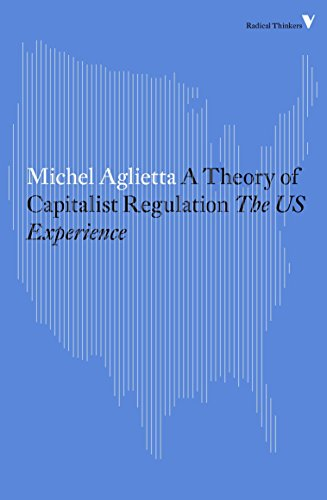 9781784782382: A Theory of Capitalist Regulation: The US Experience (Radical Thinkers)