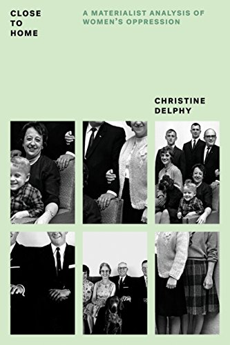 9781784782504: Close to Home: A Materialist Analysis of Women's Oppression (Feminist Classics)