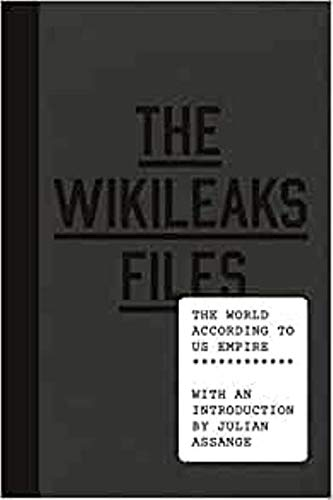 9781784782719: The Wikileaks Files: The World According to Us Empire