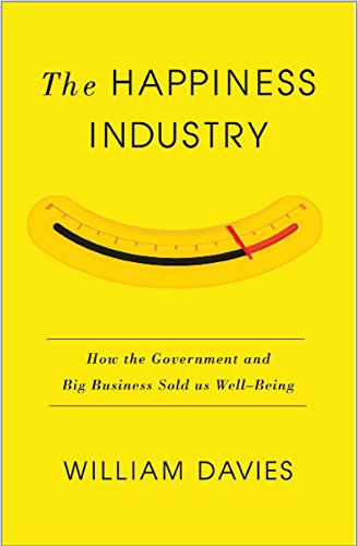 9781784782726: The Happiness Industry: How the Government and Big Business Sold Us Well-Being
