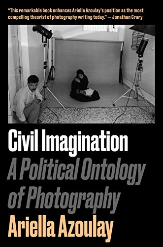 9781784783037: Civil Imagination: A Political Ontology of Photography