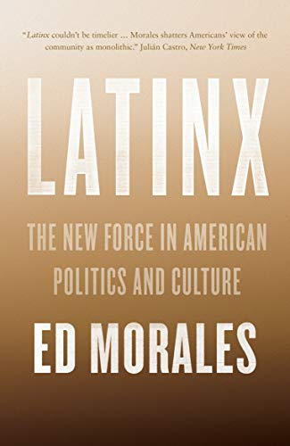 9781784783228: Latinx: The New Force in American Politics and Culture