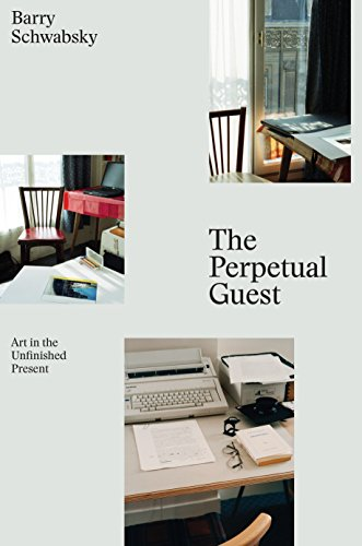 9781784783242: The Perpetual Guest: Art in the Unfinished Present