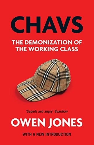 9781784783778: Chavs: The Demonization of the Working Class