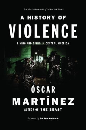 9781784784430: A History of Violence: Living and Dying in Central America