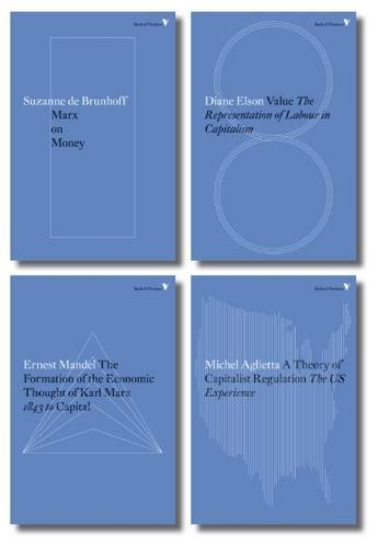 9781784784690: Radical Thinkers Set 11: Formation of the Economic Thought of Karl Marx: Marx on Money: A Theory of Capitalist Regulation: Value