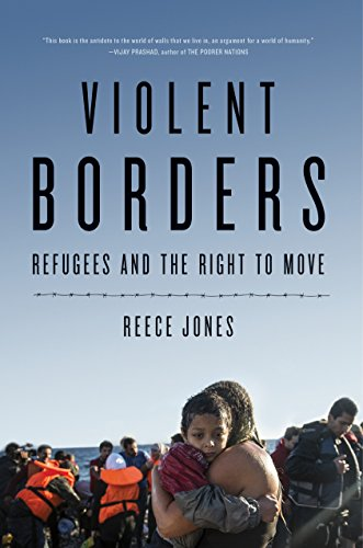 9781784784713: Violent Borders: Refugees and the Right to Move