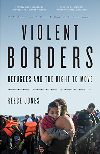 9781784784744: Violent Borders: Refugees and the Right to Move