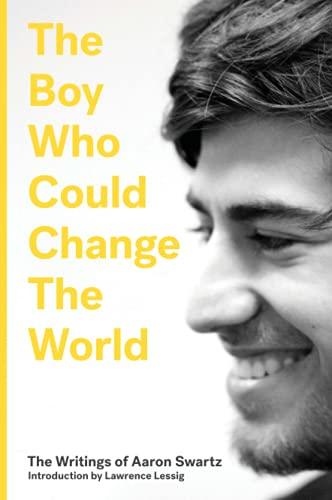 9781784784966: The Boy Who Could Change the World: The Writings of Aaron Swartz