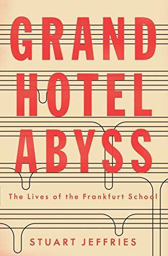 9781784785697: Grand Hotel Abyss. The Lives Of The Frankfurt: The Lives of the Frankfurt School
