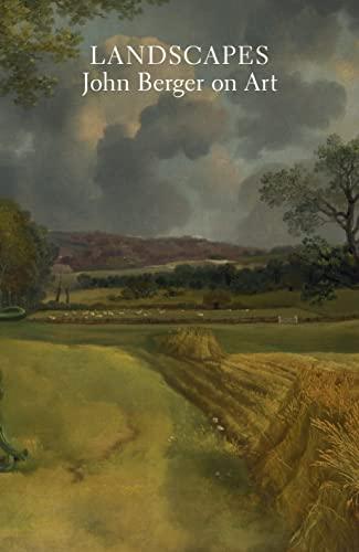 9781784785857: Landscapes: John Berger on Art