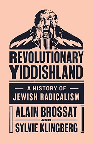 9781784786076: Revolutionary Yiddishland: A History of Jewish Radicalism