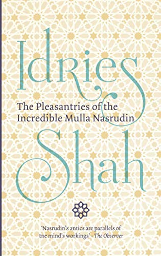 9781784790301: The Pleasantries of the Incredible Mulla Nasrudin
