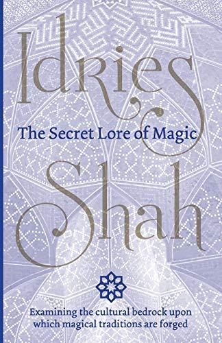The Secret Lore of Magic: Shah, Idries