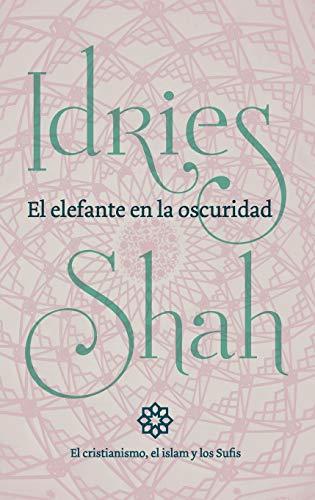 9781784799328: El elefante en la oscuridad: el cristianismo, el islam y los Sufis