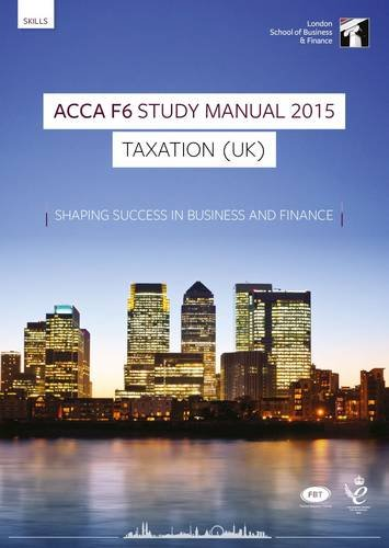 9781784800215: ACCA F6 Taxation UK (FA 2014) Study Manual Text: F6: Now for Exams Up to June 2016