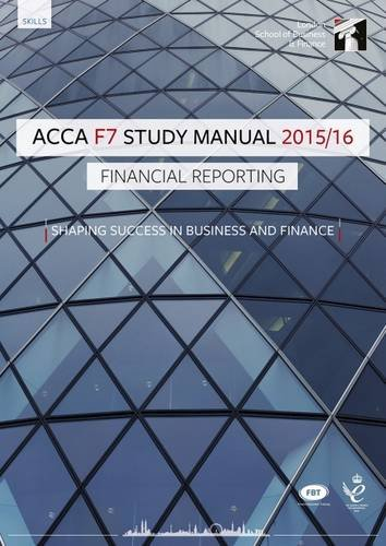 ACCA F7 Financial Reporting (International) Study Manual Text: For Exams Until June 2016 (Eighth ...