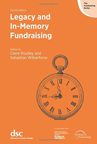 Legacy and In-Memory Fundraising: Routley, Claire, Wilberforce, Sebastian