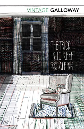 9781784870133: The Trick is to Keep Breathing: (Scottish Classics)