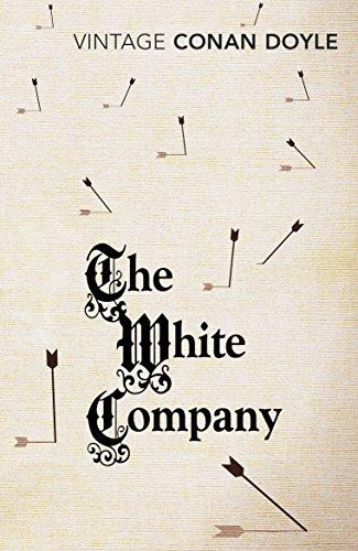The White Company (Vintage Classics): Doyle, Arthur Conan