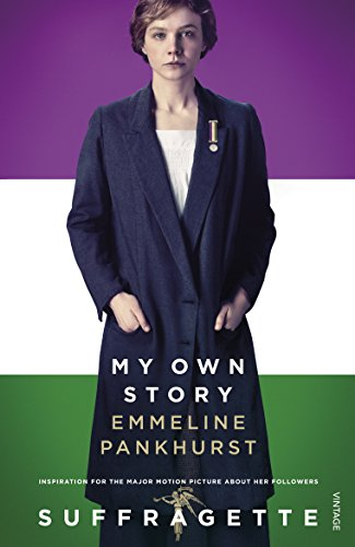 9781784871253: My Own Story: Inspiration for the major motion picture Suffragette