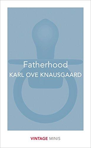 Fatherhood: Vintage Minis (Paperback): Karl Ove Knausgaard