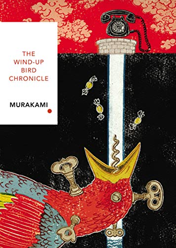 The Wind-Up Bird Chronicle: Vintage Classics Japanese: Haruki Murakami