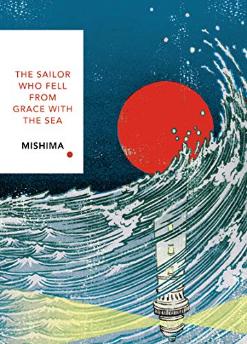 9781784875428: The Sailor Who Fell from Grace With the Sea: Vintage Classics Japanese Series (Vintage Classic Japanese Series)