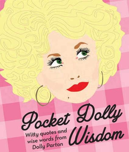 9781784880019: Pocket Dolly Wisdom: Witty Quotes and Wise Words from Dolly Parton