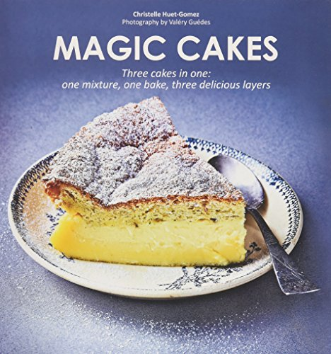 9781784880170: Magic Cakes: Three cakes in one: one mixture, one bake, three delicious layers