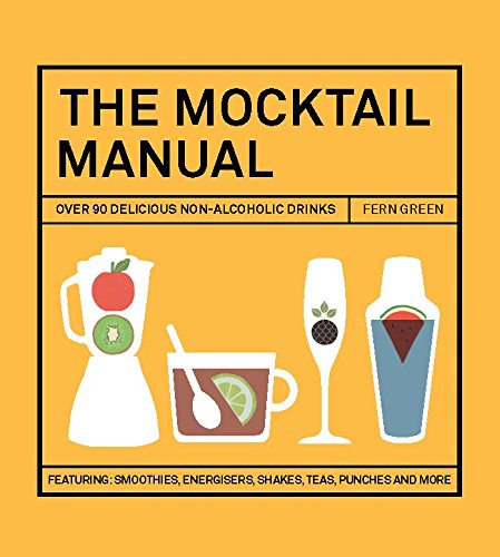 9781784880217: The Mocktail Manual: Smoothies, energisers, presses, teas, and other non-alcoholic drinks